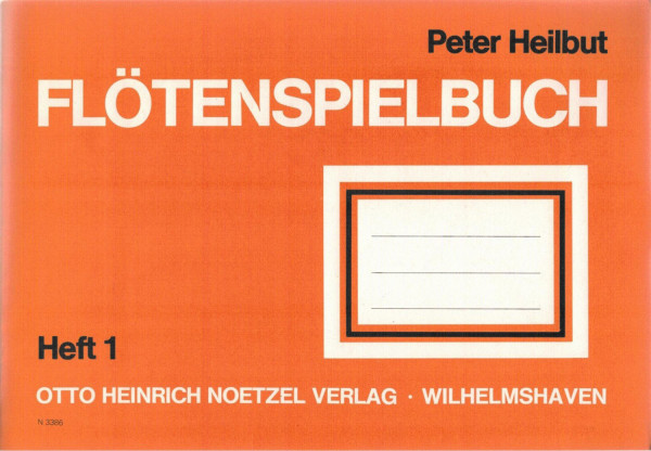 Heilbut: Flötenspielbuch Bd. 1