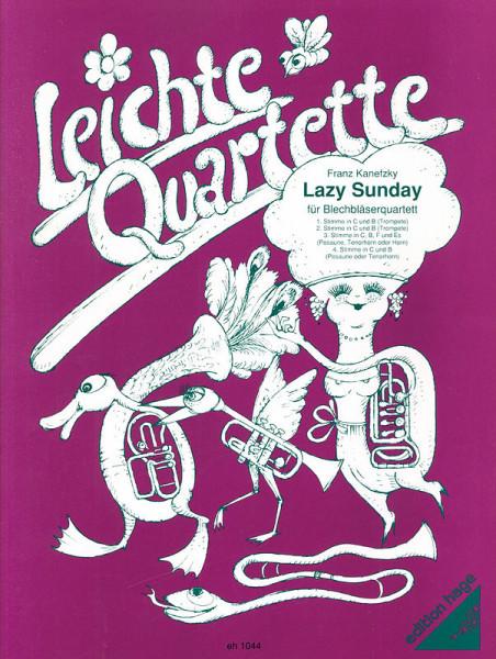 Kanefzky: Leichte Quartette, Lazy Sunday